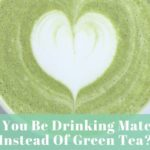 Should You Be Drinking Matcha Tea Instead Of Green Tea?
